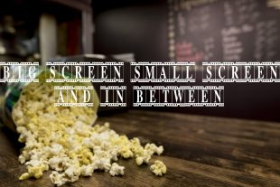 The big screen, the small screen and the in-between
