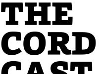 Episode Twenty Two of The Cordcast, March 14 – Season One